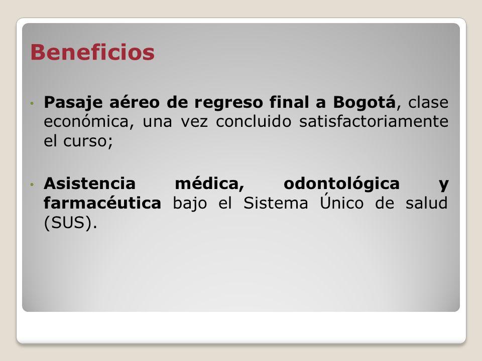 Beneficios Pasaje aéreo de regreso final a Bogotá, clase económica, una vez concluido satisfactoriamente el curso; Asistencia médica, odontológica y f