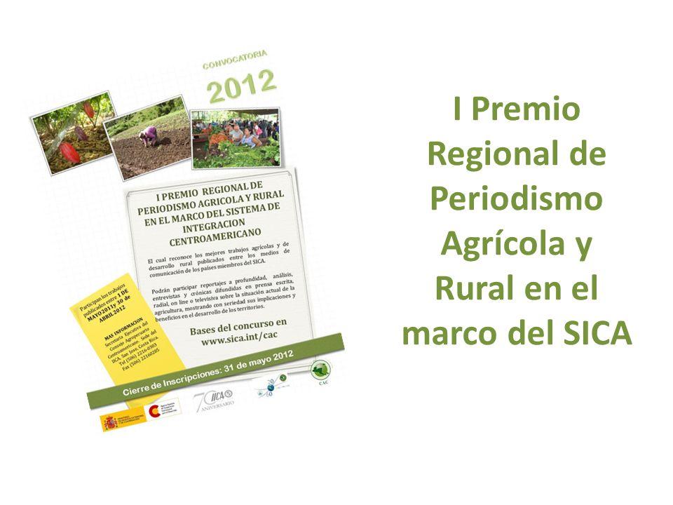 I Premio Regional de Periodismo Agrícola y Rural en el marco del SICA