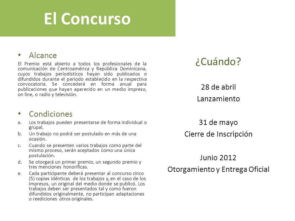 El Concurso Alcance El Premio está abierto a todos los profesionales de la comunicación de Centroamérica y República Dominicana, cuyos trabajos period