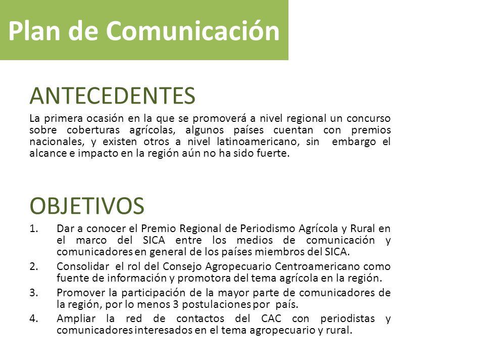 Plan de Comunicación ANTECEDENTES La primera ocasión en la que se promoverá a nivel regional un concurso sobre coberturas agrícolas, algunos países cu