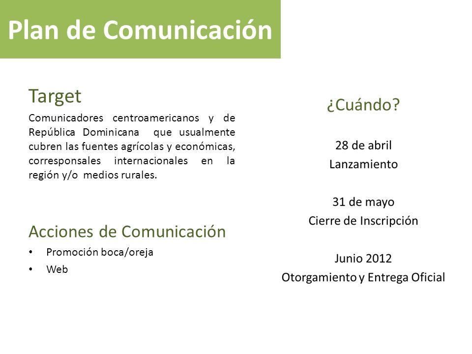 Plan de Comunicación Target Comunicadores centroamericanos y de República Dominicana que usualmente cubren las fuentes agrícolas y económicas, corresp