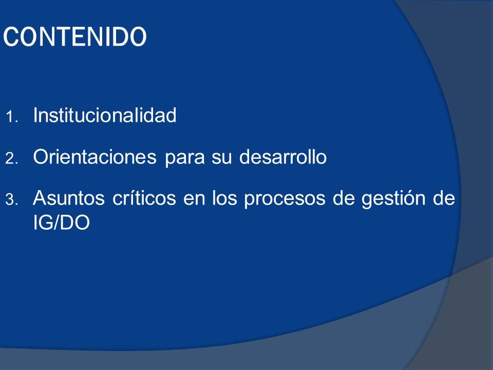 CONTENIDO 1.Institucionalidad 2. Orientaciones para su desarrollo 3.