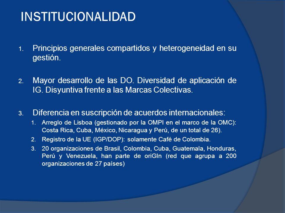 INSTITUCIONALIDAD 1.Principios generales compartidos y heterogeneidad en su gestión.