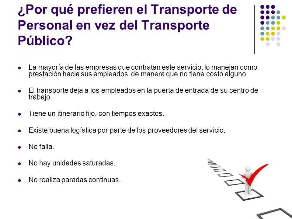 ¿Por qué prefieren el Transporte de Personal en vez del Transporte Público? La mayoría de las empresas que contratan este servicio, lo manejan como pr