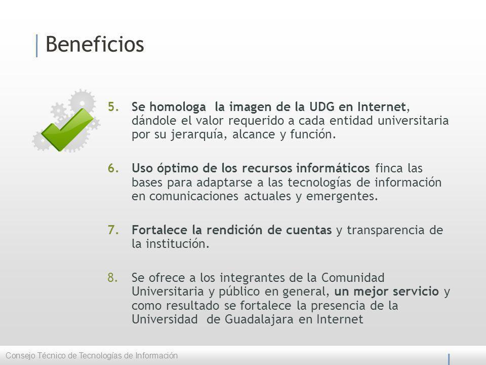 Beneficios 5.Se homologa la imagen de la UDG en Internet, dándole el valor requerido a cada entidad universitaria por su jerarquía, alcance y función.