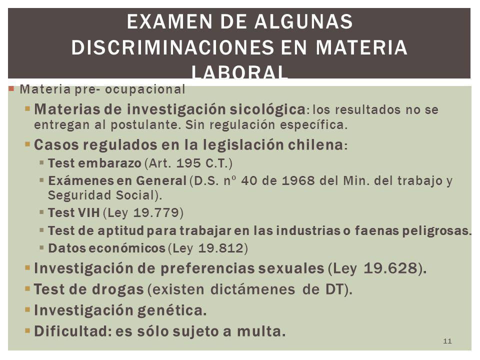 11 EXAMEN DE ALGUNAS DISCRIMINACIONES EN MATERIA LABORAL Materia pre- ocupacional Materias de investigación sicológica : los resultados no se entregan