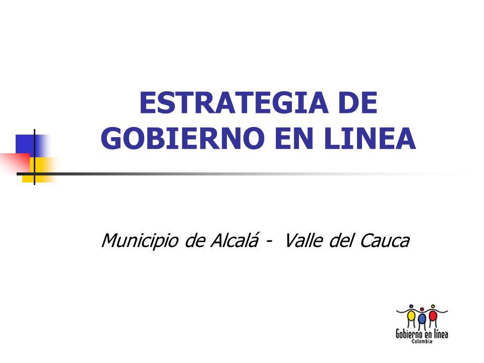 ESTRATEGIA DE GOBIERNO EN LINEA Municipio de Alcalá - Valle del Cauca