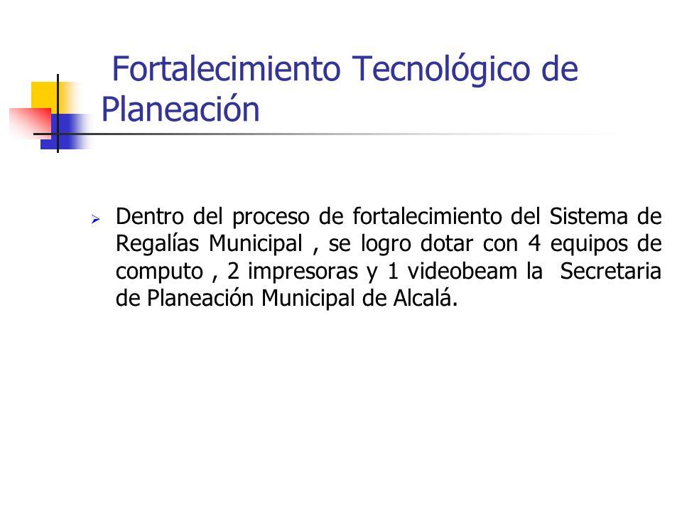Fortalecimiento Tecnológico de Planeación Dentro del proceso de fortalecimiento del Sistema de Regalías Municipal, se logro dotar con 4 equipos de com