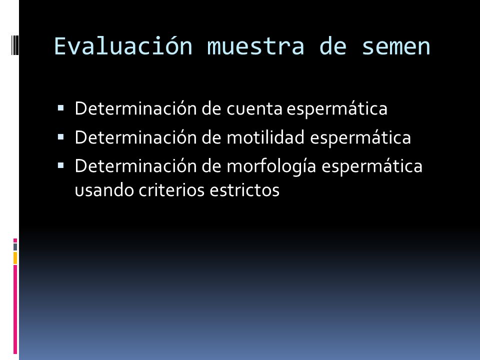 Evaluación muestra de semen Determinación de cuenta espermática Determinación de motilidad espermática Determinación de morfología espermática usando