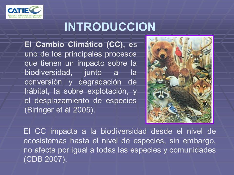 INTRODUCCION El Cambio Climático (CC), es uno de los principales procesos que tienen un impacto sobre la biodiversidad, junto a la conversión y degrad