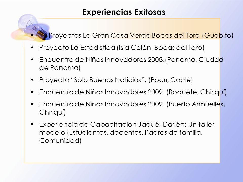 Experiencias Exitosas Proyectos La Gran Casa Verde Bocas del Toro (Guabito) Proyecto La Estadística (Isla Colón, Bocas del Toro) Encuentro de Niños In
