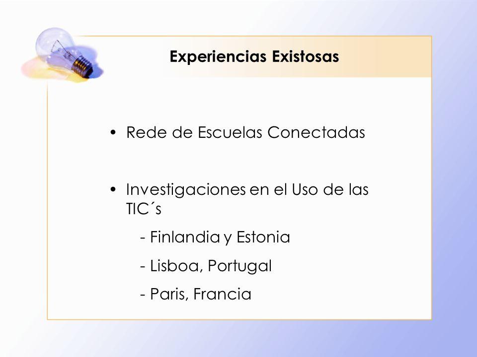 Experiencias Existosas Rede de Escuelas Conectadas Investigaciones en el Uso de las TIC´s - Finlandia y Estonia - Lisboa, Portugal - Paris, Francia