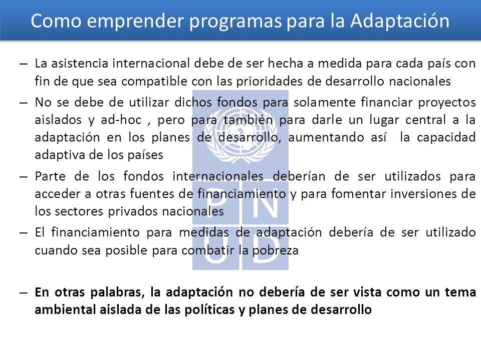 Como emprender programas para la Adaptación – La asistencia internacional debe de ser hecha a medida para cada país con fin de que sea compatible con