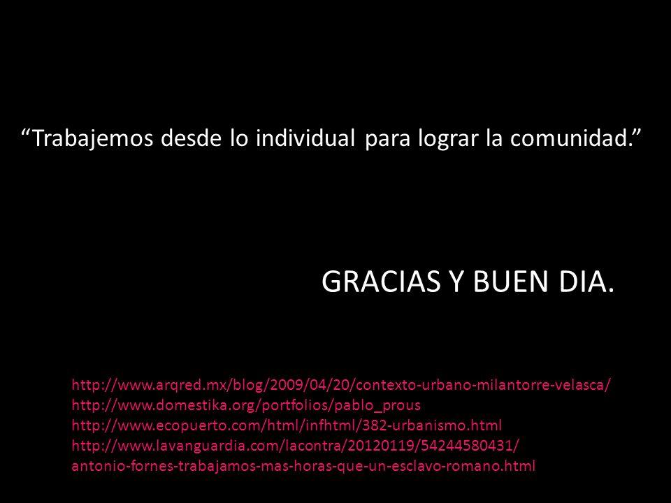Trabajemos desde lo individual para lograr la comunidad. GRACIAS Y BUEN DIA. http://www.arqred.mx/blog/2009/04/20/contexto-urbano-milantorre-velasca/