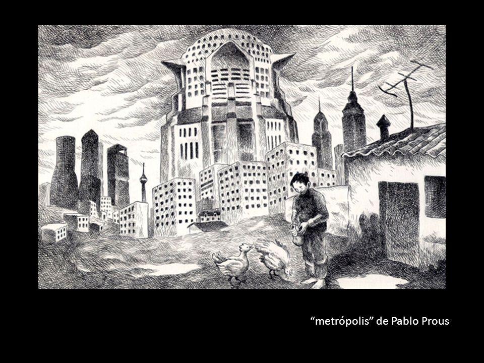 metrópolis de Pablo Prous