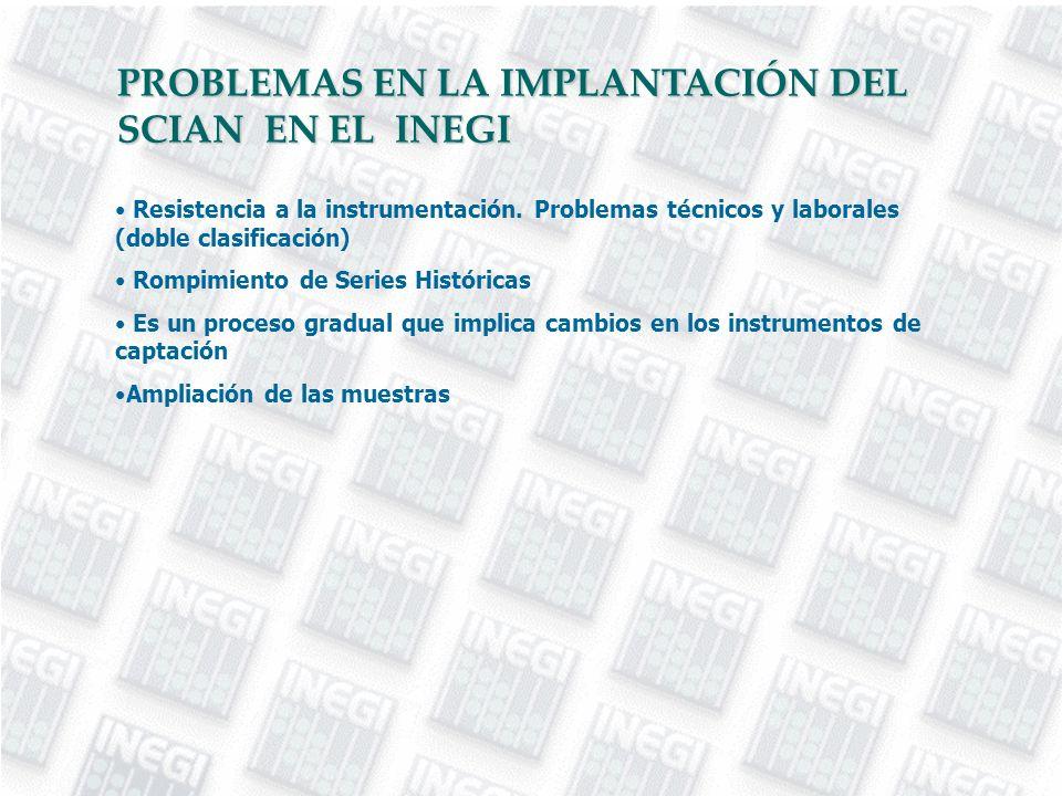 PROBLEMAS EN LA IMPLANTACIÓN DEL SCIAN EN EL INEGI Resistencia a la instrumentación.