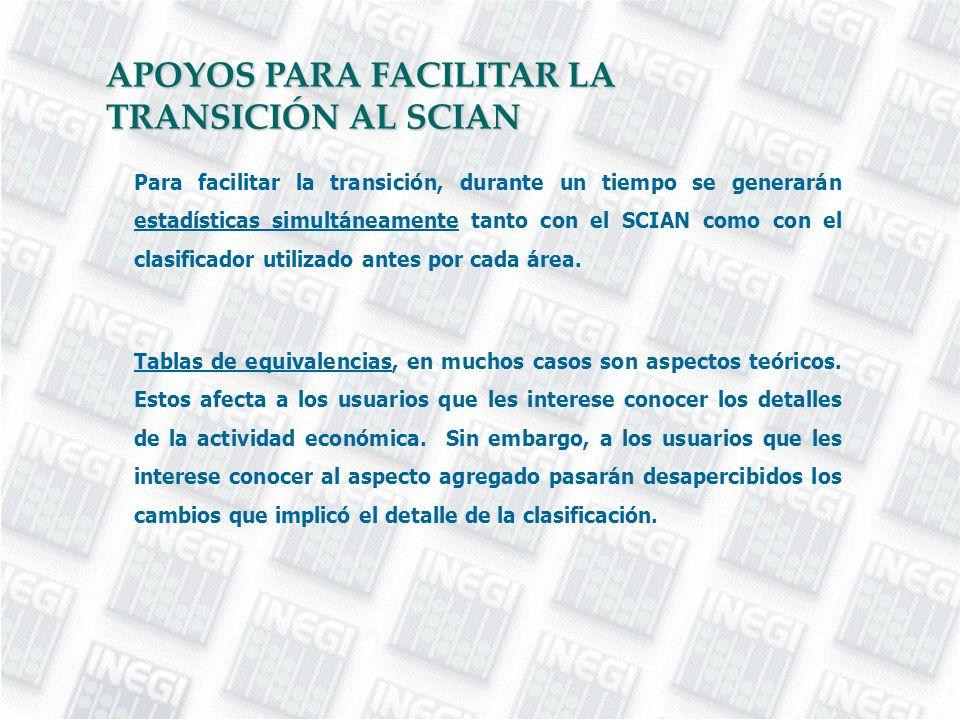 Para facilitar la transición, durante un tiempo se generarán estadísticas simultáneamente tanto con el SCIAN como con el clasificador utilizado antes por cada área.