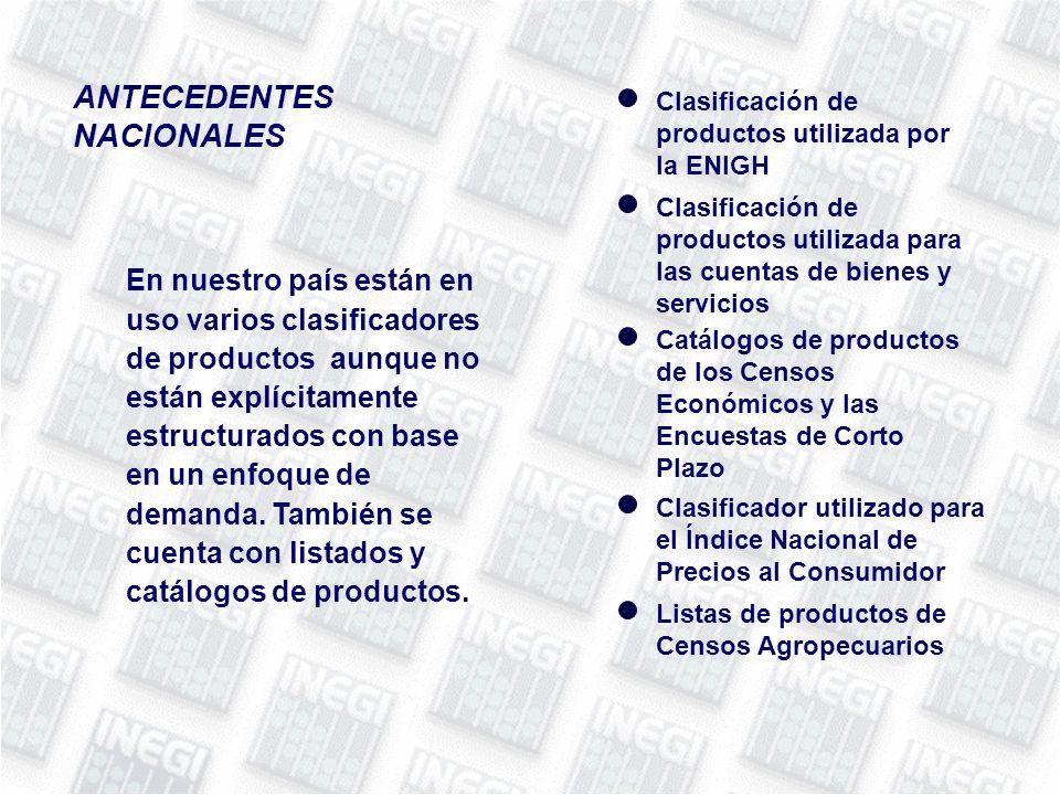 En nuestro país están en uso varios clasificadores de productos aunque no están explícitamente estructurados con base en un enfoque de demanda.