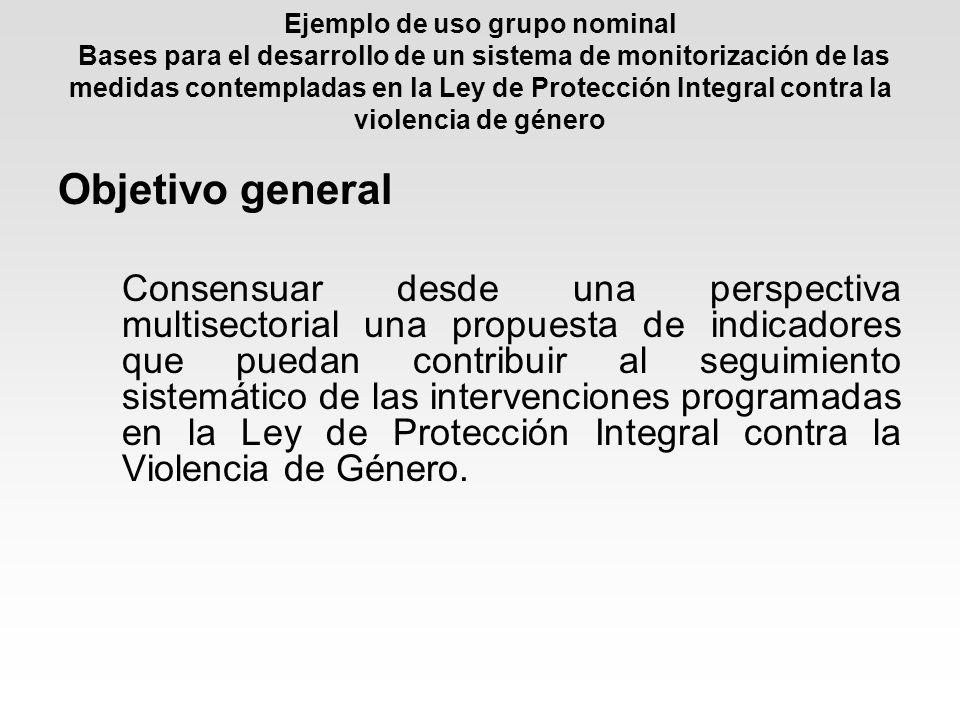 Ejemplo de uso grupo nominal Bases para el desarrollo de un sistema de monitorización de las medidas contempladas en la Ley de Protección Integral con