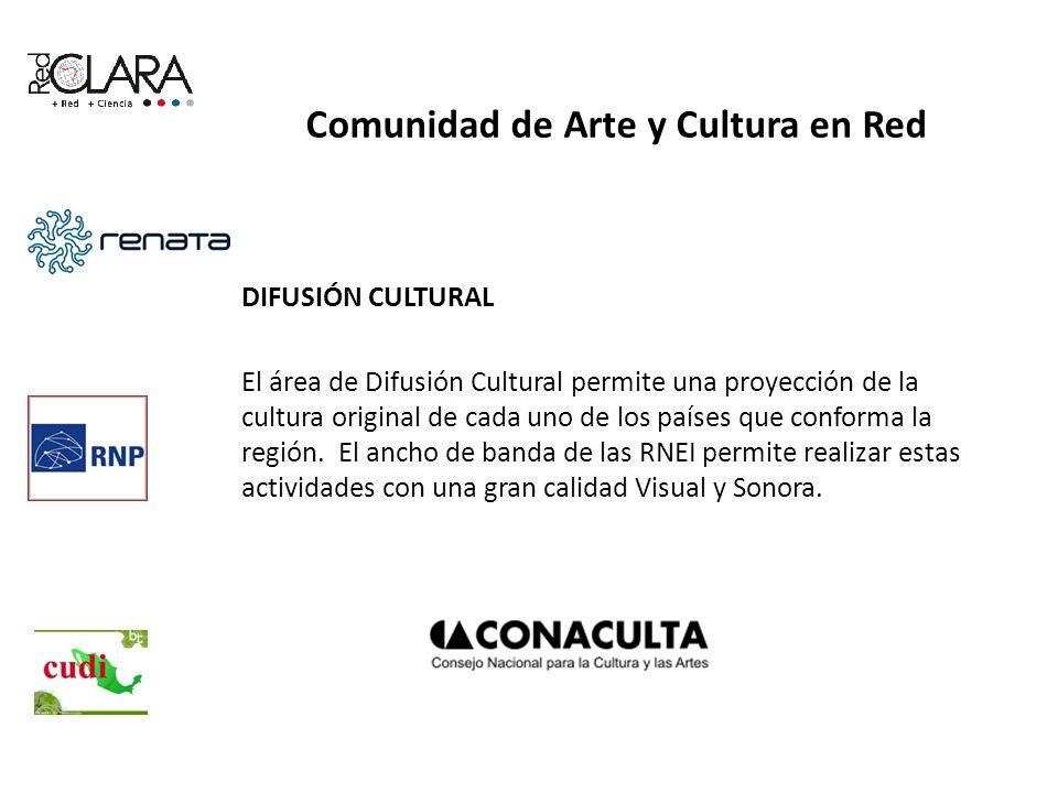 Comunidad de Arte y Cultura en Red DIFUSIÓN CULTURAL El área de Difusión Cultural permite una proyección de la cultura original de cada uno de los países que conforma la región.