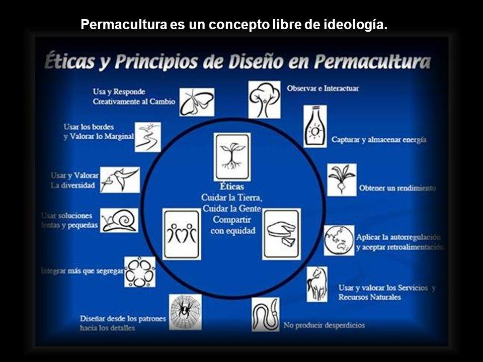 Permacultura es un concepto libre de ideología.