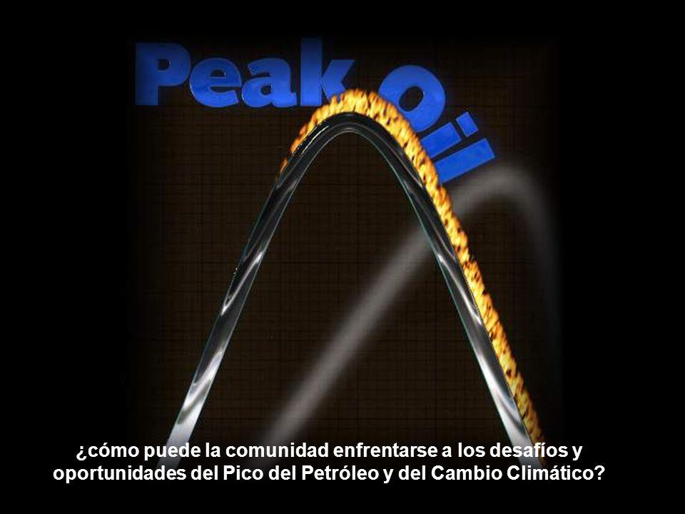 ¿cómo puede la comunidad enfrentarse a los desafíos y oportunidades del Pico del Petróleo y del Cambio Climático