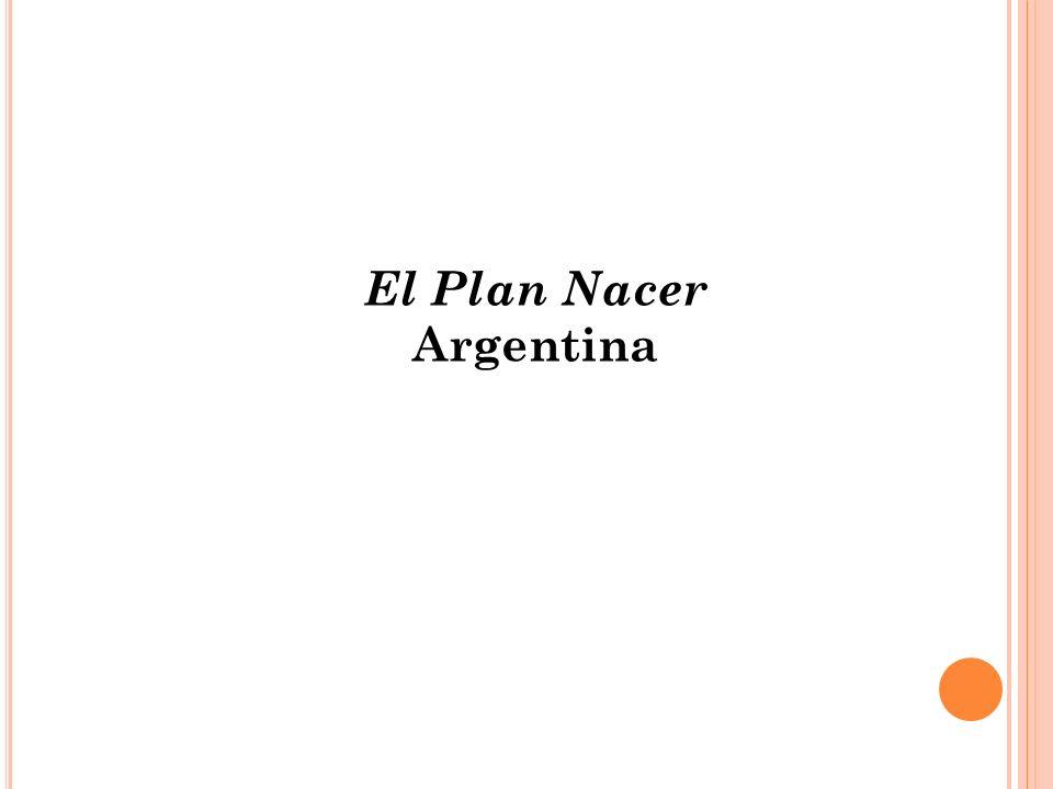 El Plan Nacer Argentina Ministerio de Economía y Finanzas Viceministerio de Hacienda Dirección General de Presupuesto Público