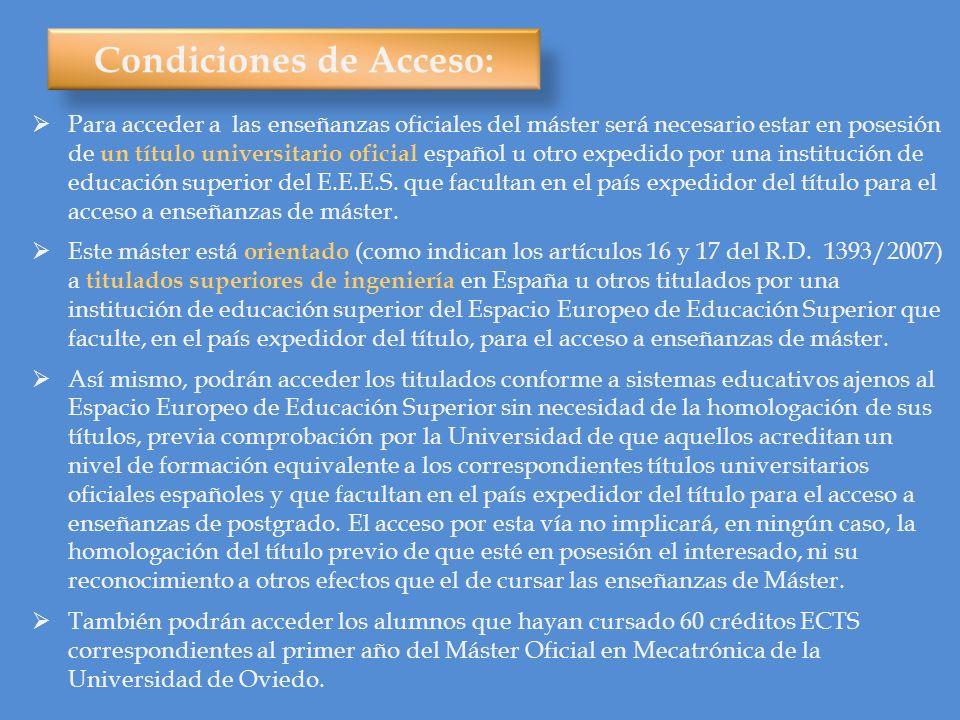 Órgano de admisión y procedimiento de selección: La Comisión de Coordinación Docente del Máster será la encargada de establecer las preferencias de acceso de alumnos, en función del currículo de los mismos y de acuerdo con los requisitos de acceso.