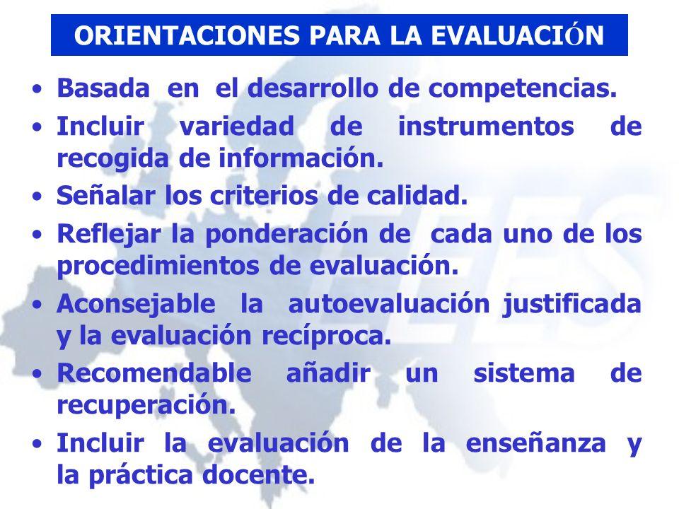ORIENTACIONES PARA LA EVALUACI Ó N Basada en el desarrollo de competencias.