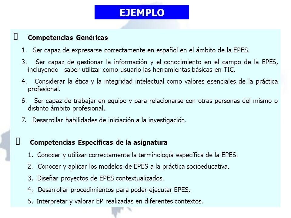 Competencias Genéricas 1. Ser capaz de expresarse correctamente en español en el ámbito de la EPES.