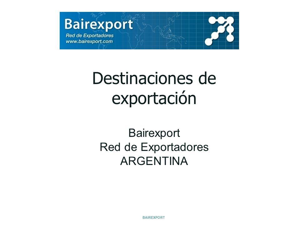 Destinaciones de exportación Bairexport Red de Exportadores ARGENTINA BAIREXPORT