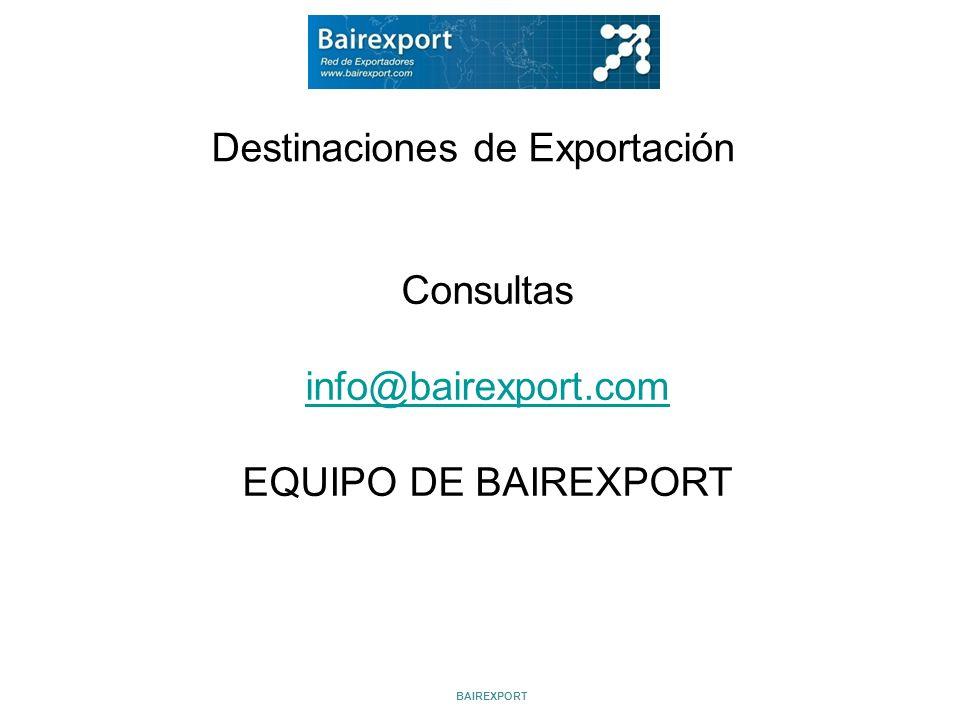 Destinaciones de Exportación BAIREXPORT Consultas info@bairexport.com EQUIPO DE BAIREXPORT
