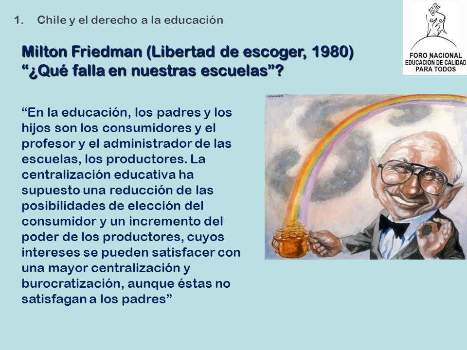 En la educación, los padres y los hijos son los consumidores y el profesor y el administrador de las escuelas, los productores. La centralización educ