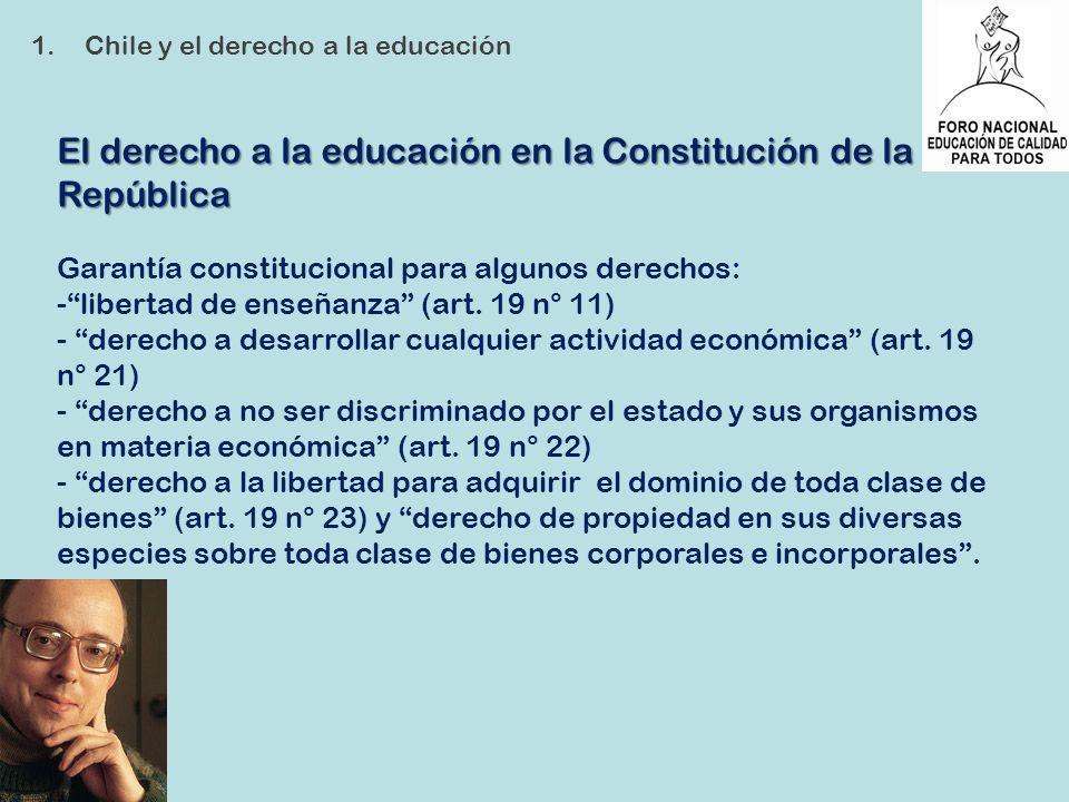El derecho a la educación en la Constitución de la República Garantía constitucional para algunos derechos: -libertad de enseñanza (art. 19 n° 11) - d