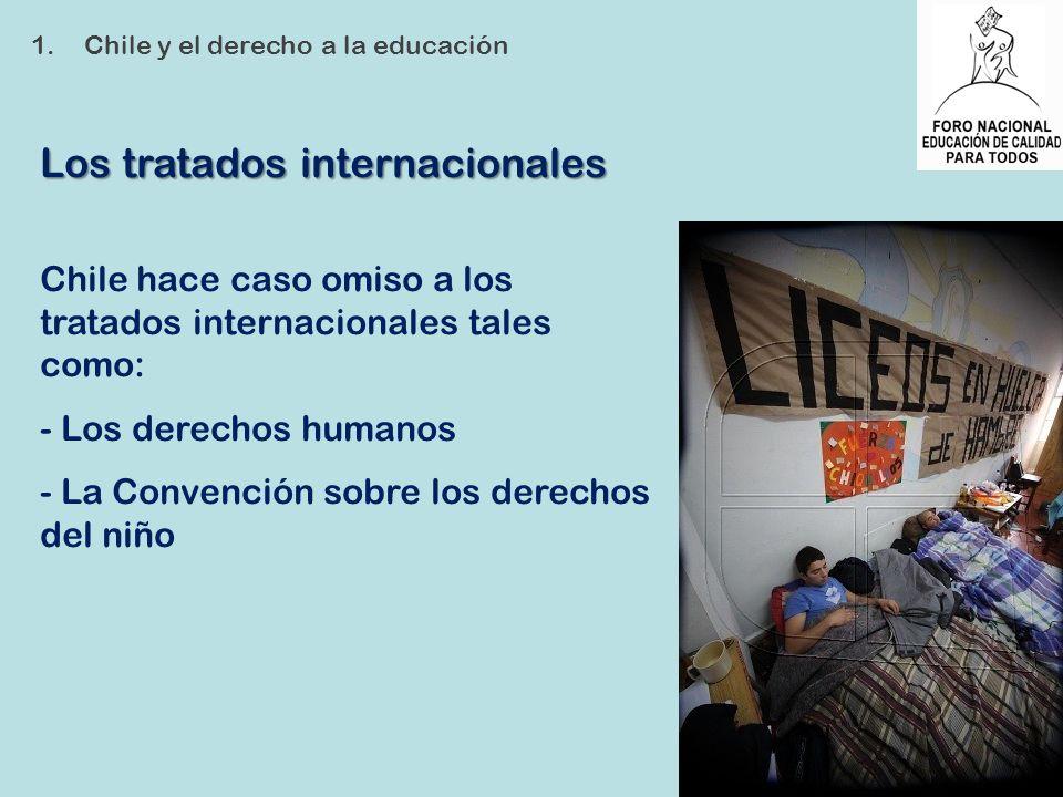 Los tratados internacionales Chile hace caso omiso a los tratados internacionales tales como: - Los derechos humanos - La Convención sobre los derecho