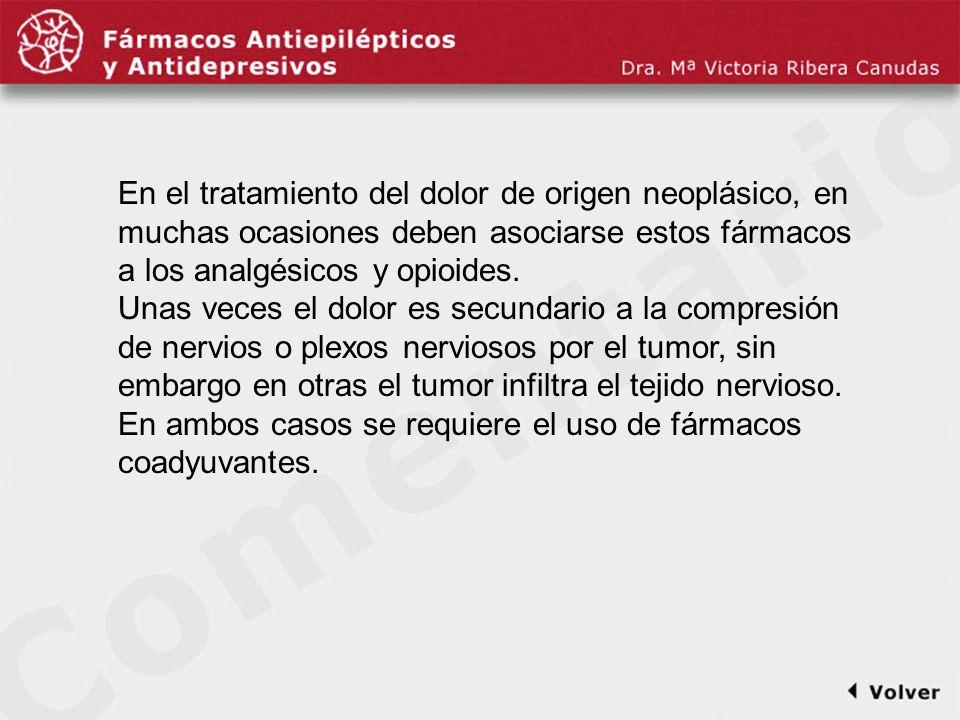 Comentariodiapo10 En el tratamiento del dolor de origen neoplásico, en muchas ocasiones deben asociarse estos fármacos a los analgésicos y opioides. U