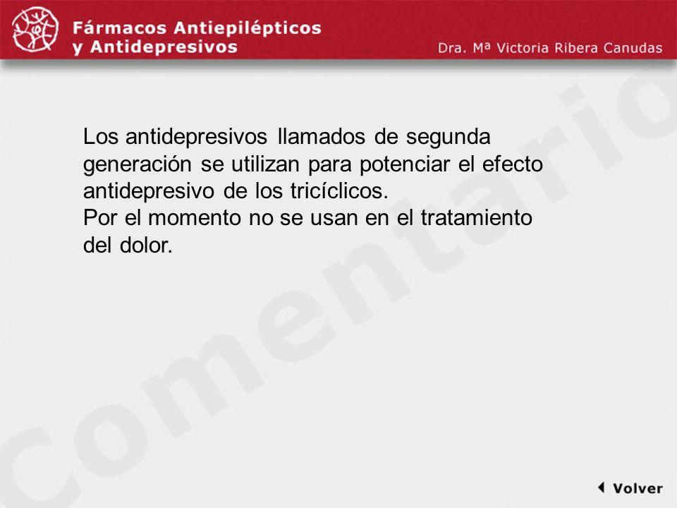 Comentariodiapo16 Los antidepresivos llamados de segunda generación se utilizan para potenciar el efecto antidepresivo de los tricíclicos. Por el mome