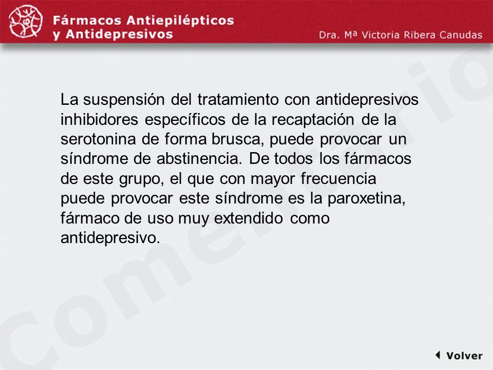 Comentariodiapo18 La suspensión del tratamiento con antidepresivos inhibidores específicos de la recaptación de la serotonina de forma brusca, puede p