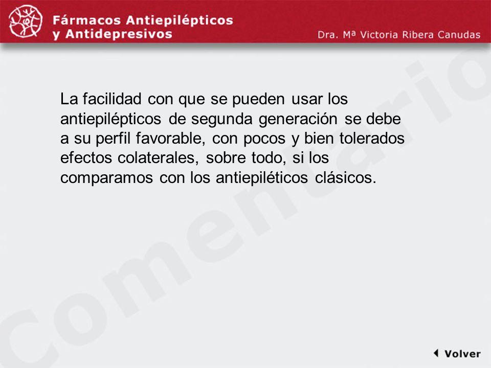 Comentariodiapo26 La facilidad con que se pueden usar los antiepilépticos de segunda generación se debe a su perfil favorable, con pocos y bien tolera