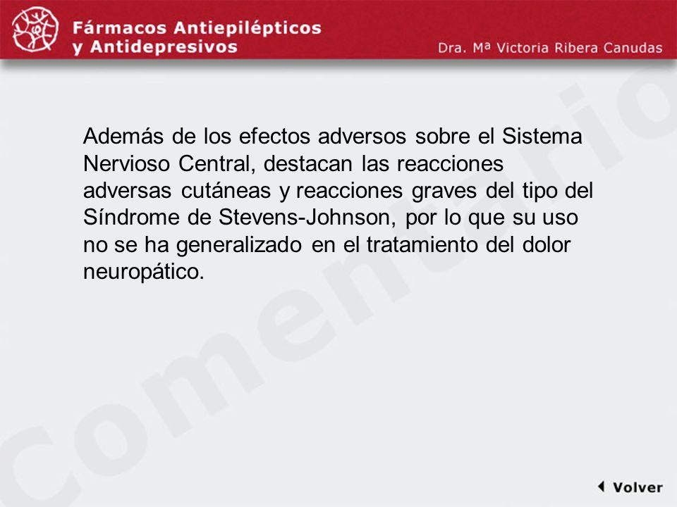 Comentariodiapo38 Además de los efectos adversos sobre el Sistema Nervioso Central, destacan las reacciones adversas cutáneas y reacciones graves del