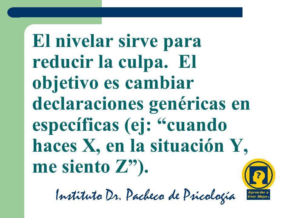 Instituto Dr.Pacheco de Psicología El nivelar sirve para reducir la culpa.