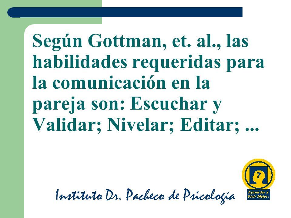 Instituto Dr.Pacheco de Psicología Según Gottman, et.