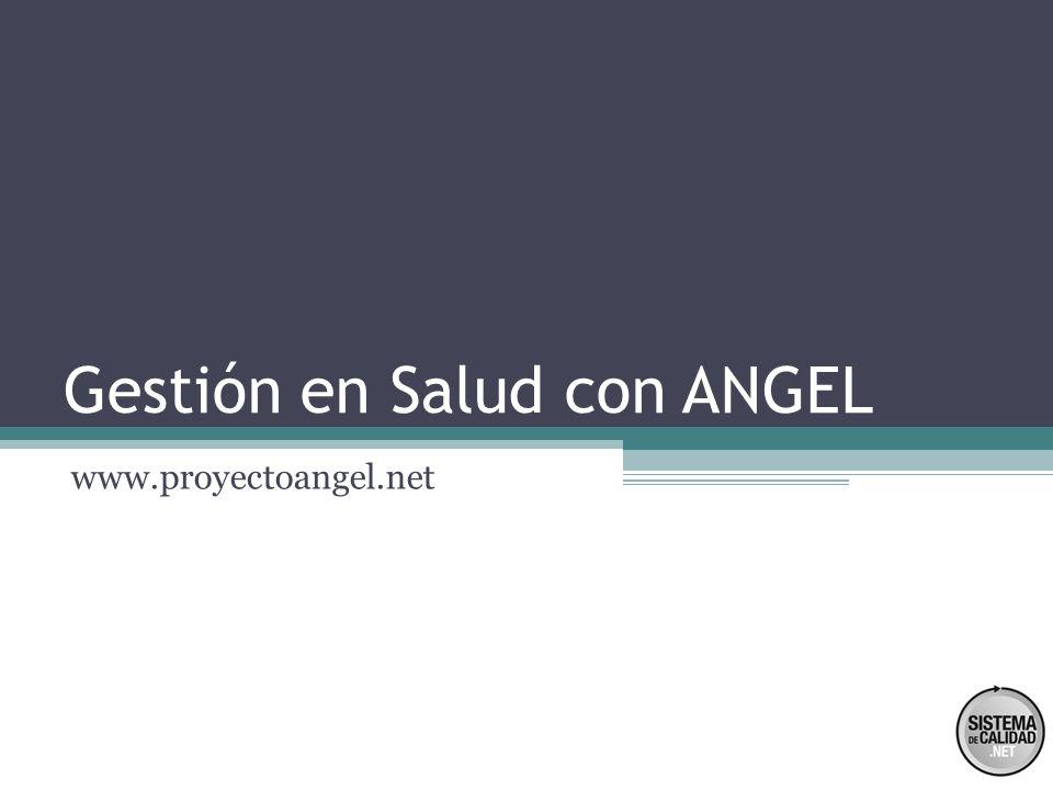 Gestión en Salud con ANGEL www.proyectoangel.net