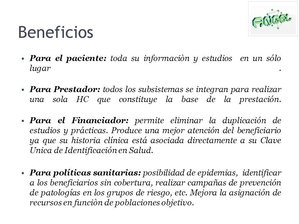 Beneficios Para el paciente: toda su informaciòn y estudios en un sólo lugar. Para Prestador: todos los subsistemas se integran para realizar una sola