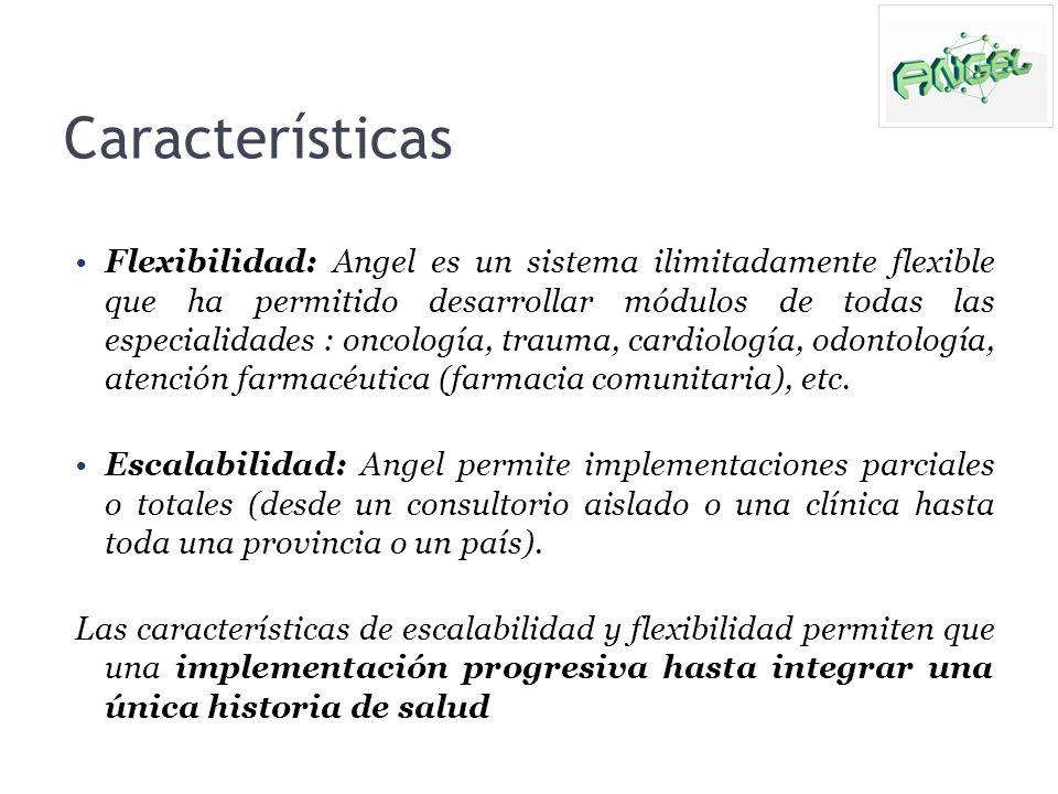 Características Flexibilidad: Angel es un sistema ilimitadamente flexible que ha permitido desarrollar módulos de todas las especialidades : oncología