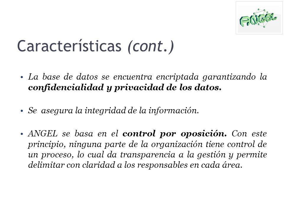 Características (cont.) La base de datos se encuentra encriptada garantizando la confidencialidad y privacidad de los datos. Se asegura la integridad
