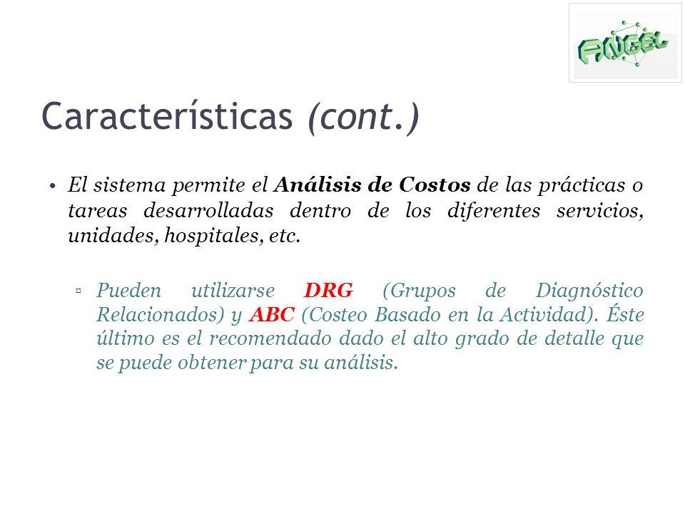 Características (cont.) El sistema permite el Análisis de Costos de las prácticas o tareas desarrolladas dentro de los diferentes servicios, unidades,