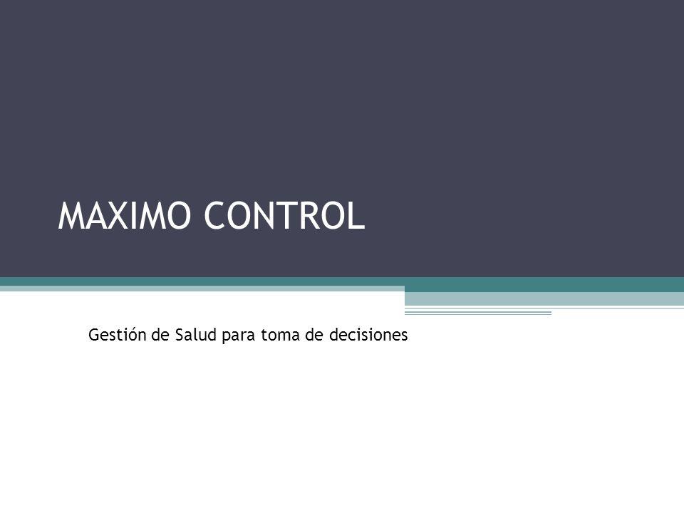 MAXIMO CONTROL Gestión de Salud para toma de decisiones