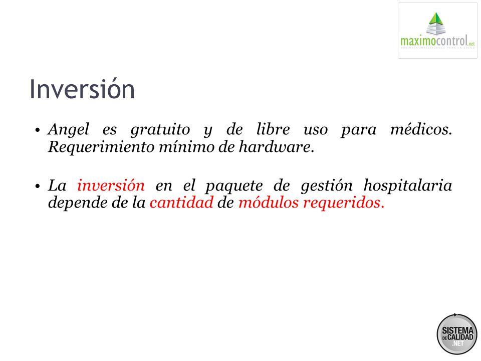 Inversión Angel es gratuito y de libre uso para médicos. Requerimiento mínimo de hardware. La inversión en el paquete de gestión hospitalaria depende