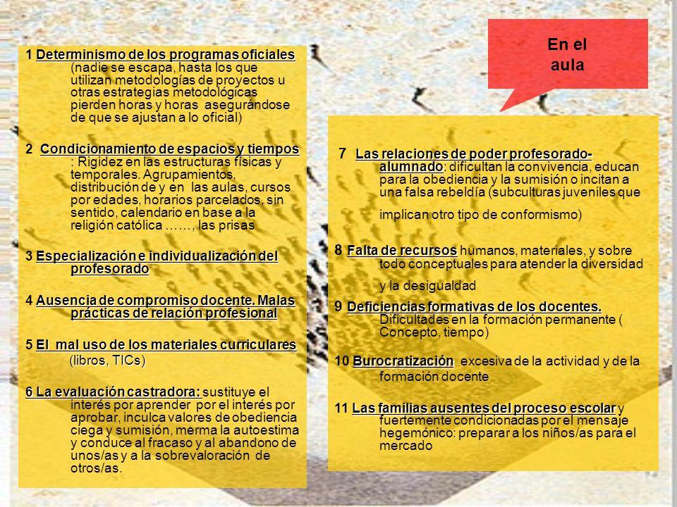 En el aula Determinismo de los programas oficiales 1 Determinismo de los programas oficiales (nadie se escapa, hasta los que utilizan metodologías de